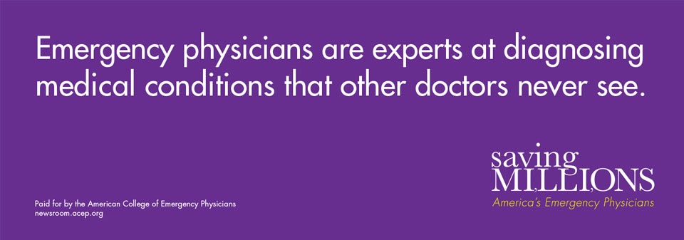 Emergency physicians are experts at diagnosing medical conditions that other doctors never see